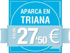 Aparca en Triana desde 89 euros